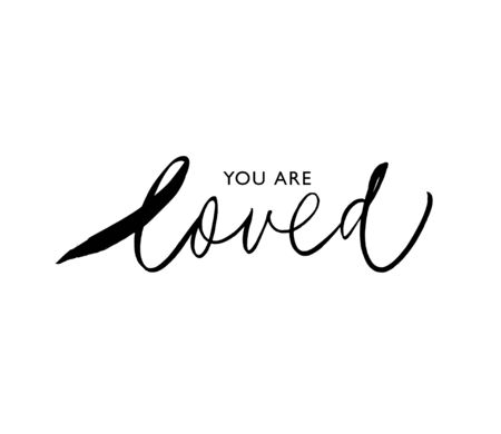 You are loved ink brush vector inscription. Comforting saying handwritten lettering. Valentine greeting card, postcard decorative calligraphy. Inspiring message, optimistic attitude, consolation words