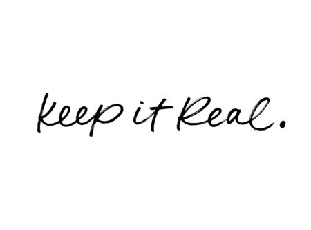 Keep it real vector brush calligraphy. Motivating slogan handwritten calligraphy. Resolute attitude, perseverance motto. Inspirational quote for posters and social media.T shirt decorative print.