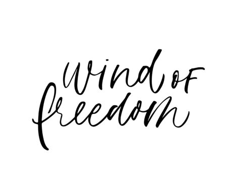 Wind of freedom ink pen vector calligraphy. Optimist phrase, hipster saying handwritten calligraphy. T shirt decorative print. Brush lettering isolated on white background.