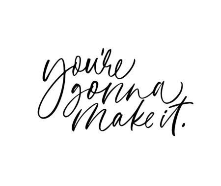 Youre gonna make it ink pen vector lettering. Optimist phrase, hipster saying handwritten calligraphy. T shirt decorative print. Positive message. Motivational quote, happy lifestyle slogan. Ilustração