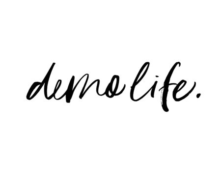 Demo life hand drawn brush style modern calligraphy. Vector illustration of handwritten lettering. Life attempt, frivolous attitude. T shirt decorative print. Isolated on white background. Stock Illustratie