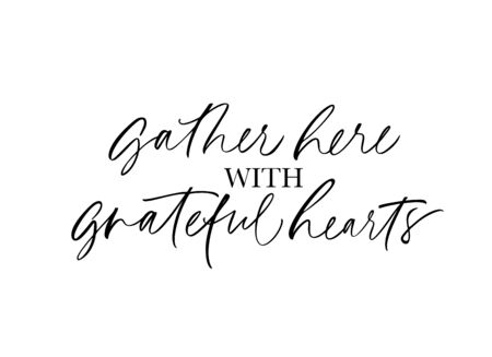 Gather here with grateful heart handwritten lettering. Grunge ink pen quote isolated vector calligraphy. Optimistic phrase freehand cursive inscription. Book, journal article headline design element