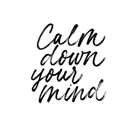 Calm down your mind ink pen handdrawn lettering. Grunge brushstroke relaxation phrase isolated vector calligraphy. Take it easy cursive inscription. Psychological poster design element Ilustração