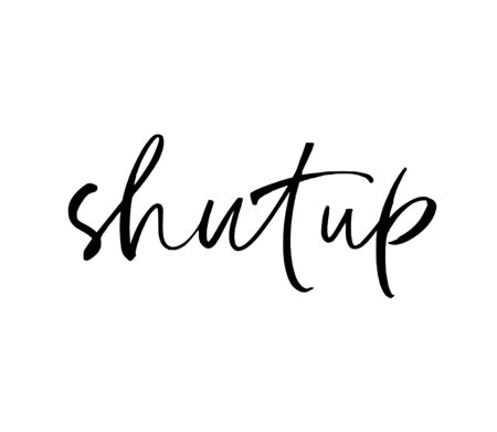 Shut up ink pen vector lettering. Trendy word cursive calligraphy. Teenager, impertinent youth slogan. Impudent attitude, cocky young person description. Poster, t shirt decorative inscription. Çizim