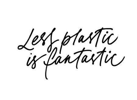Less plastic is fantastic ink pen handdrawn lettering. Grunge brushstroke rhyme phrase isolated vector calligraphy. Hand written polymer use rejection cursive inscription. Poster design element Stock Illustratie