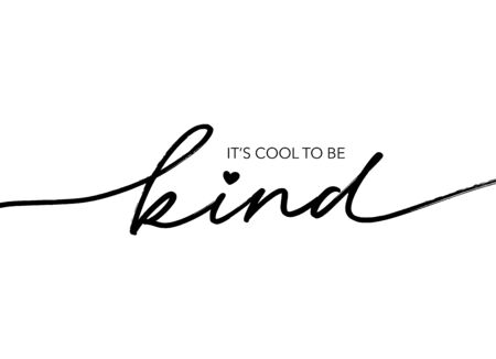 It's cool to be kind hand drawn vector calligraphy. Brush pen style modern lettering. Ink illustration isolated on white background. Positive quote for World Kindness Day and relationship.