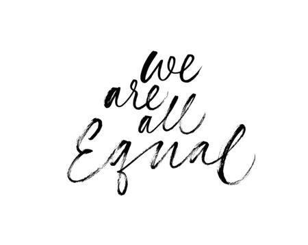 Todos somos cotización igual. Eslogan feminista, racial, lgbtq. Caligrafía de vector de pincel moderno. Cita sobre igualdad y tolerancia. Lema de motivación, frase o inscripción. Ilustración de tinta aislada en blanco.