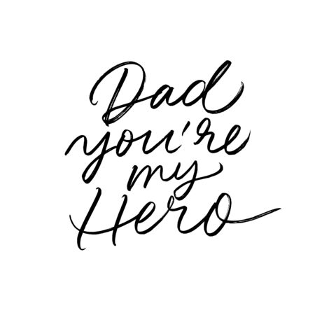 Dad, you are my Hero calligraphy greeting card. Modern vector brush calligraphy. Happy Father's Day typography design, hand drawn lettering. Brush pen holiday lettering isolated on white background.  イラスト・ベクター素材
