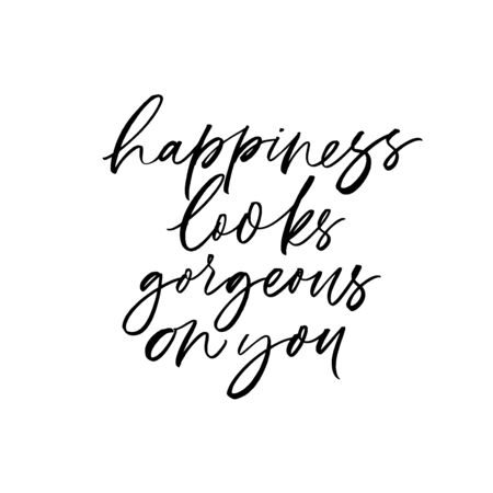 Happiness looks gorgeous on you vector lettering. Hand drawn modern brush calligraphy isolated on white background. Positive saying, poster, t shirt decorative print. Optimistic attitude, peace appeal