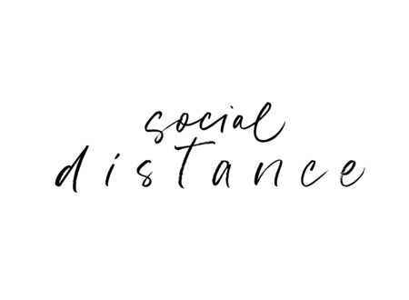 Social distance lettering for self quarantine time. Protection or measure from virus. Calligraphy phrase for home decor, banners, posters etc. Isolated on white