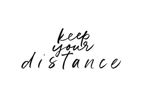 Keep your distance lettering for self quarantine time. Protection or measure from virus. Calligraphy phrase for home decor, banners, posters etc. Isolated on white