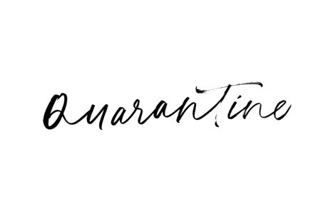Quarantine lettering for self quarantine time. Protection or measure from virus. Calligraphy phrase for home decor, banners, posters etc. Isolated on white Ilustração