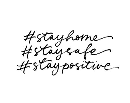 Stay home, stay safe, stay positive hashtag lettering for self quarantine time. Protection or measure from virus. Modern hand drawn calligraphy phrase. Isolated on white.