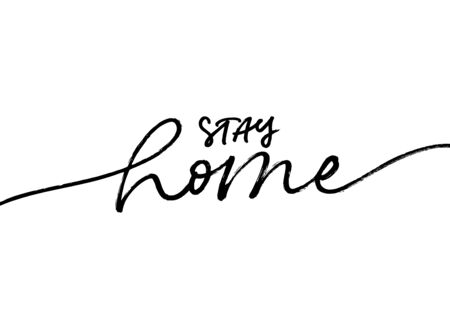 Stay home lettering for self quarantine times. Protection or measure from virus. Modern calligraphy phrase for home decor, kids rooms, pillows, posters etc. Isolated on white. Ilustração