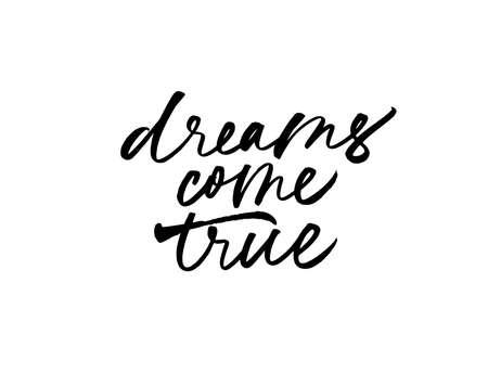 Dreams come true ink pen calligraphy. Векторная Иллюстрация