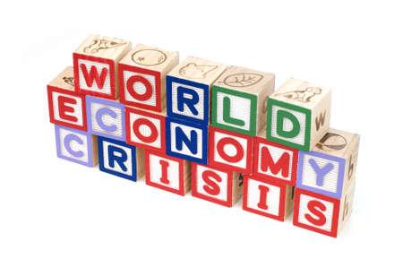 Alphabet blocks spelling World  Economy Crisis