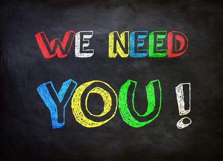 need: We need you