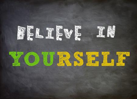 believe: Believe in yourself