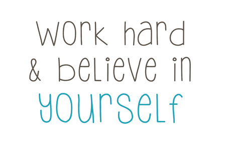 achievment: work hard and believe in yourself Stock Photo