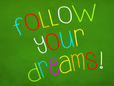 follow: follow your dreams design concept