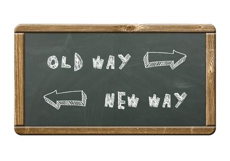 new way: Old Way New Way written on a blackboard