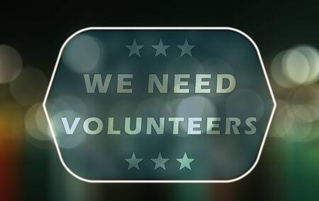 need: We need volunteers