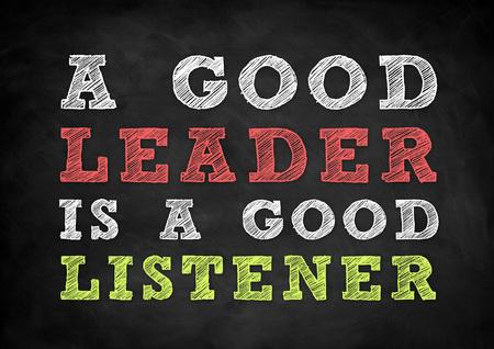 good: a good leader is a good listener