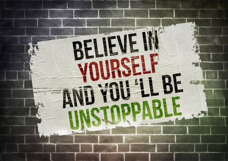 yourself: believe in yourself
