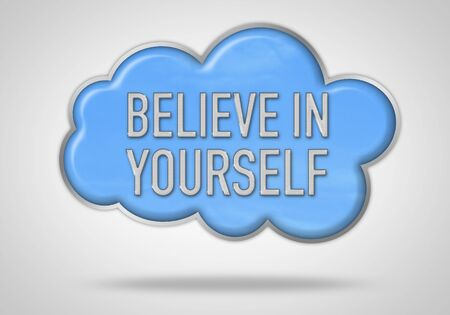 yourself: believe in yourself - motivational concept
