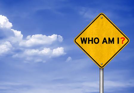 Wer bin ich - Straßenschild Konzept