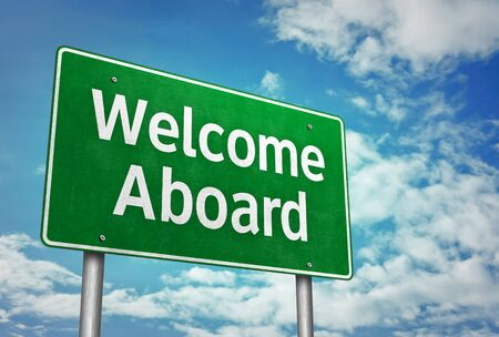 Welcome Aboard - road sign message