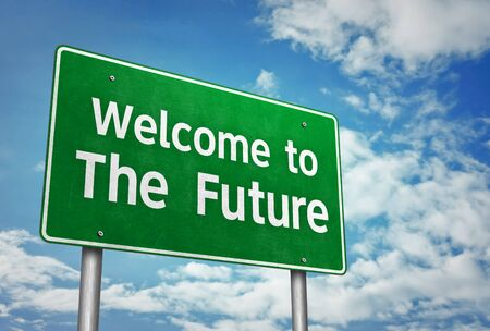 Welcome to the Future - roadsign message