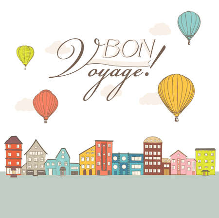 voyage: hot air balloons flying over vintage town houses with Bon Voyage text. vector illustration Illustration