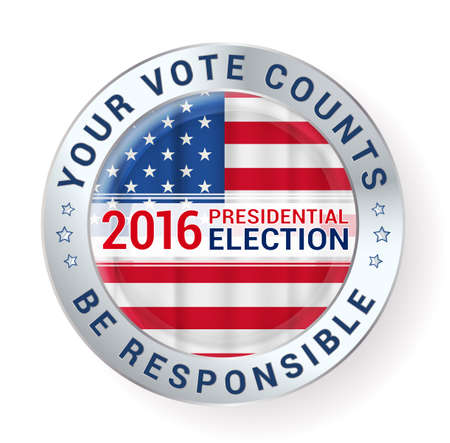 counts: Your vote counts and Be responsible message on presidential elections badge. vector illustration