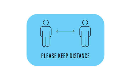 Keep distance sign. Please maintain social distancing. Coronavirus preventive measures to protect yourself. Vector illustration.