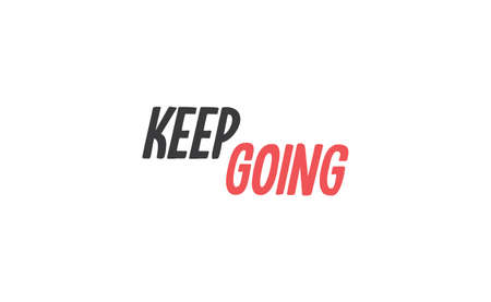 Keep Going Lettering. Hand drawn style typographic text. Motivational quote for print.