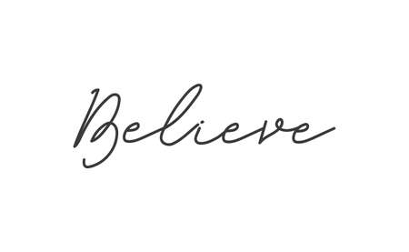 Believe Lettering. Hand drawn style typographic text. Motivational quote for print.