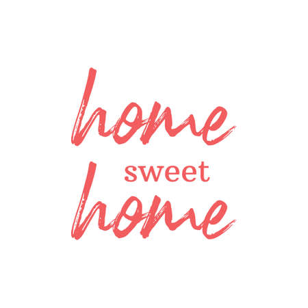 Home sweet home lettering sign. Calligraphy style typographic message.