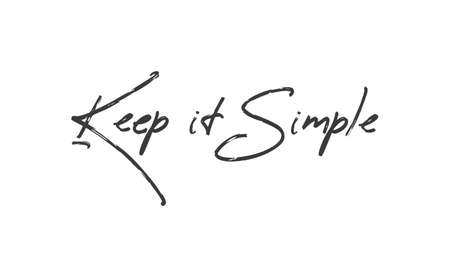 Keep it simple lettering. Calligraphy style inspirational quote. Graphic design typography element. Illustration