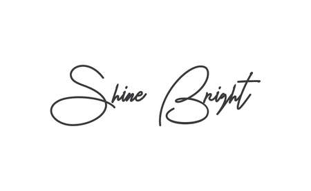 Shine bright quote lettering. Calligraphy inspiration graphic design typography element. Cute hand written vector sign letters. Archivio Fotografico - 151910092