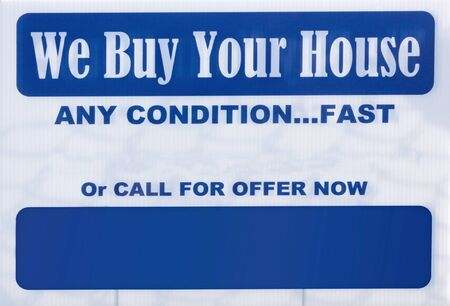 Unethical WE BUY YOUR HOUSE advertising sign. Horizontal.
