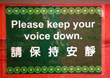 PLEASE KEEP YOUR VOICE DOWN in English and CHINESE