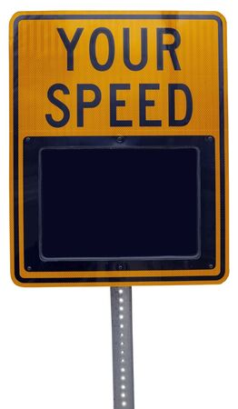 YOUR SPEED driving alert reminder sign. Copy space. Isolated.