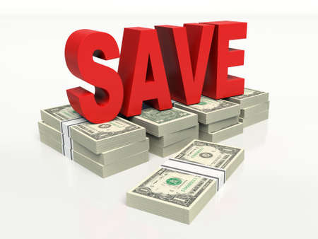 Word Save in red, on top of stacked American one dollar bills., In a white background. 3d render illustration.