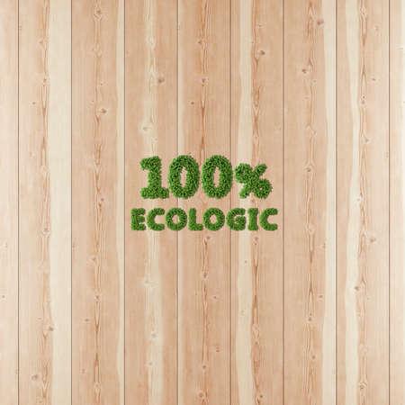 100 hundred percent Ecologic image formed by vegetation and wood.