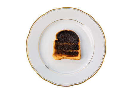 burnt toast: toast the toast was burnt  burnt toast at breakfast