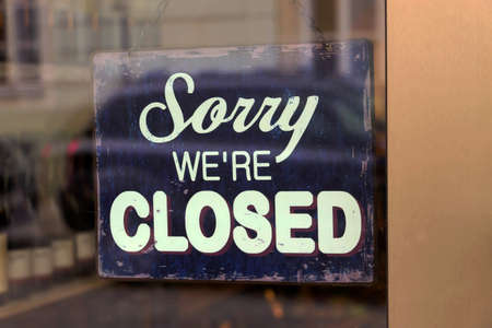 were: a closed shop has a sign in the schauf nests. sorry, were closed