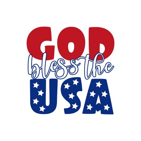 God bless the USA - Happy Independence Day, lettering design illustration. Good for advertising, poster, announcement, invitation, party, T shirt print, poster, banner.