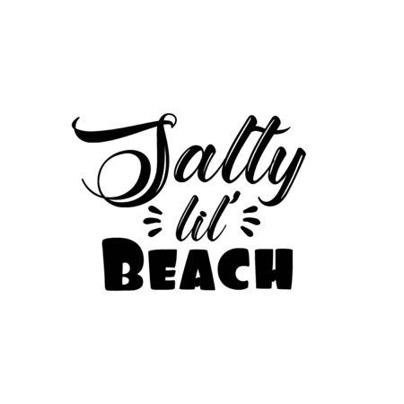 Salty lil 'Beach- saying text Good for T shirt print, poster, card, and gift design. Ilustração