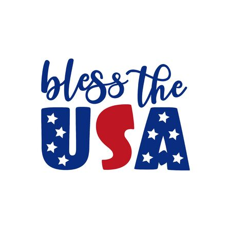 Bless the USA - Happy Independence Day, lettering design illustration. Good for advertising, poster, announcement, invitation, party, T shirt print, poster, banner.